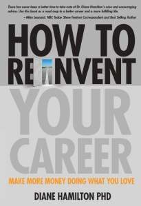 How to Reinvent Your Career by Dr. Diane Hamilton